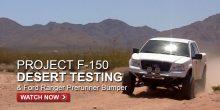 Project F-150 Prerunner Desert Testing & Ford Ranger Bumper – FullDroopTV